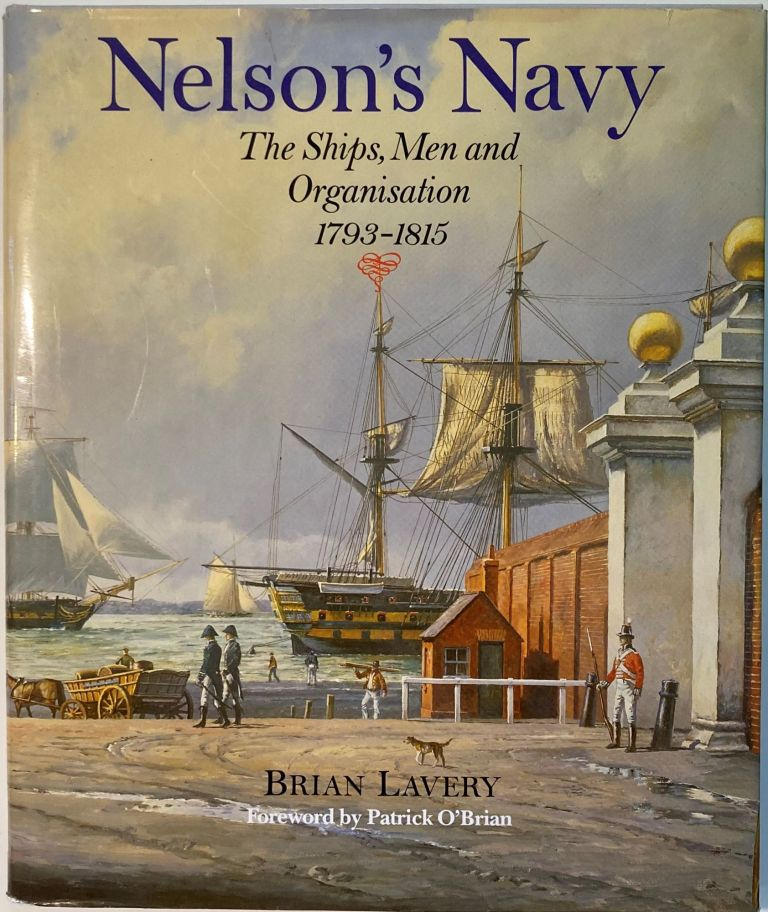 NELSON'S NAVY, Brian Lavery.