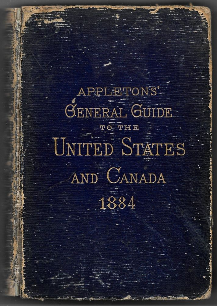 APPLETONS' GENERAL GUIDE TO THE UNITED STATES AND CANADA. ILLUSTRATED.