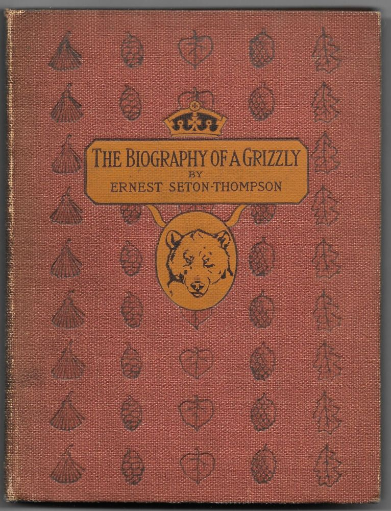 THE BIOGRAPHY OF A GRIZZLY, and 75 Drawings. Ernest Seton - Thompson.
