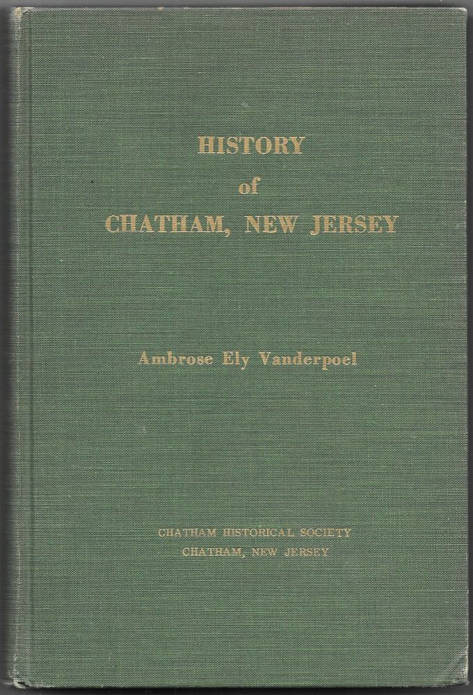 HISTORY OF CHATHAM, NEW JERSEY. Ambrose Ely Vanderpoel.