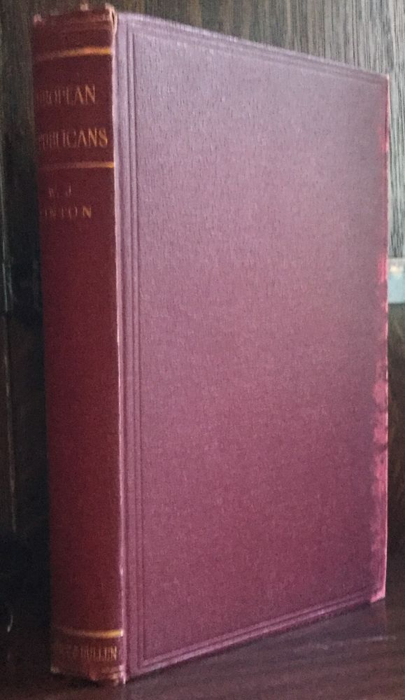 EUROPEAN REPUBLICANS, Recollections of Mazzini and His Friends. W. J. Linton.