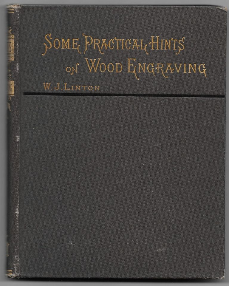 SOME PRACTICAL HINTS ON WOOD ENGRAVING. W. J. Linton.