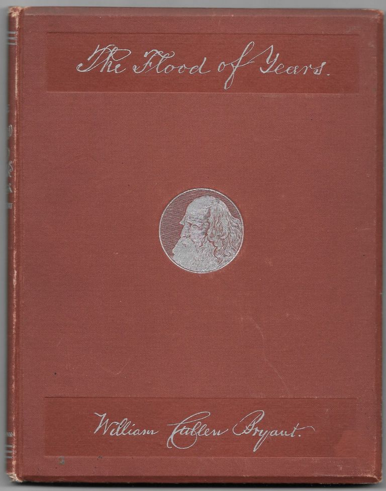 THE FLOOD OF YEARS. William Cullen Bryant.