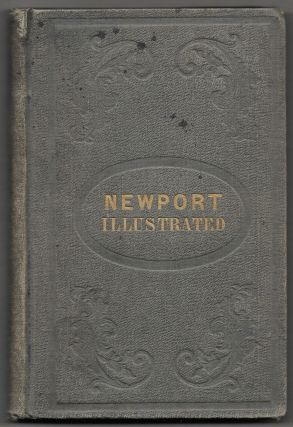 NEWPORT ILLUSTRATED, In a Series of Pen and Pencil Sketches