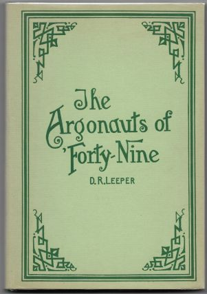 ARGONAUTS OF 'FORTY-NINE, Some Recollections of the Plains and the Diggings