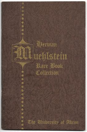 HERMAN MUEHLSTEIN RARE BOOK COLLECTION, The University of Akron