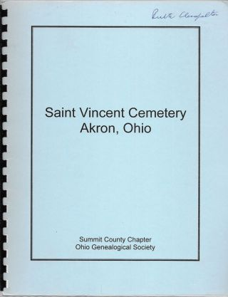 SAINT VINCENT CEMETARY, AKRON, OHIO. Transcribed Inscriptions from