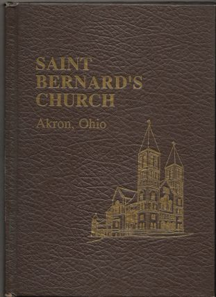 SAINT BERNARD'S CHURCH, AKRON OHIO, E. Phillips Mantz, Rev. Michael J. Roach