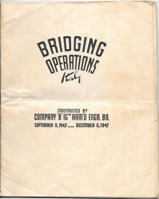 BRIDGING OPERATIONS. ITALY. Constructed by Company B, 16th Arm'd Engr. Bn. September 9, 1943 -...