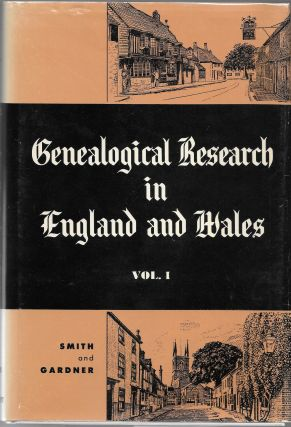 GENEALOGICAL RESEARCH IN ENGLAND AND WALES. 2 Volumes. David E. Gardner, Frank Smith