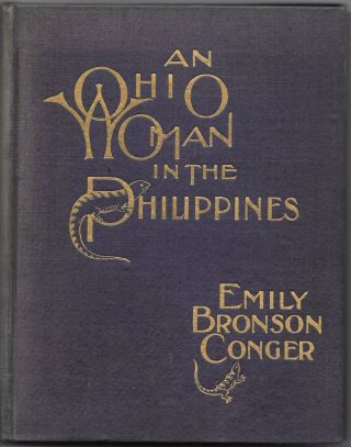 AN OHIO WOMAN IN THE PHILIPPINES. Mrs. Emily Bronson Conger
