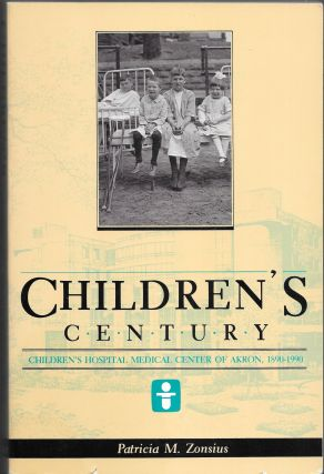 CHILDREN'S CENTURY, Children's Hospital Medical Center of Akron, Patricia M. Zonsius