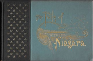 THE FALLS OF NIAGARA, Depicted by Pen and Camera