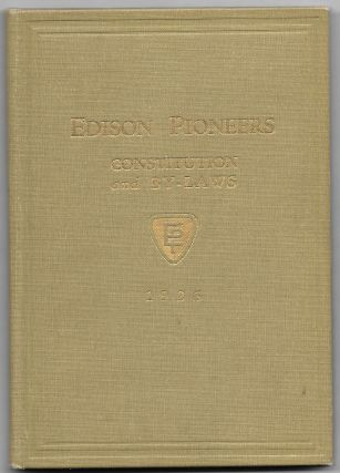 EDISON PIONEERS. Constitution and By-Laws. Founded January 24, 1918