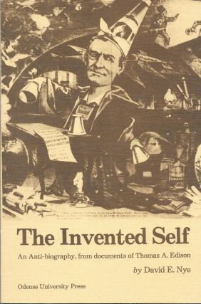 THE INVENTED SELF. An Anti-biography, from documents of Thomas A