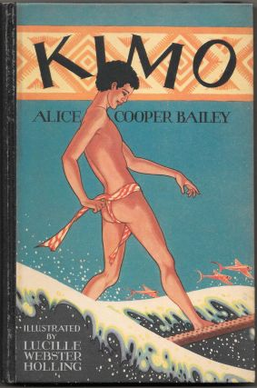 KIMO. Illustrated by Lucille Holling. Alice Cooper Bailey