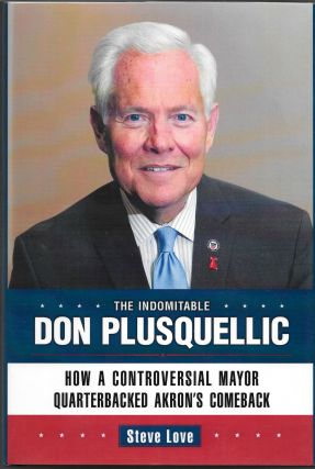 THE INDOMITABLE DON PLUSQUELLIC. How A Controversial Mayor. Steve Love