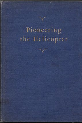 PIONEERING THE HELICOPTER. CHARLES LESTER MORRIS