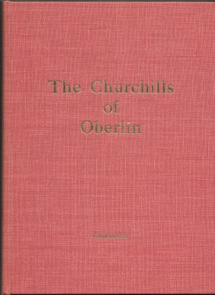 THE CHURCHILLS OF OBERLIN, The Contributions of One Family to the