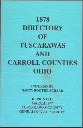 1878 DIRECTORY OF TUSCARAWAS AND CARROLL COUNTIES OHIO. Indexed by