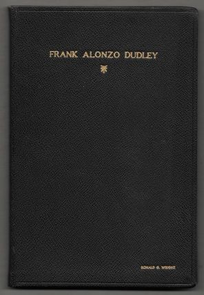 BIOGRAPHICAL AND AUTOBIOGRAPHICAL SKETCHES OF FRANK A. DUDLEY