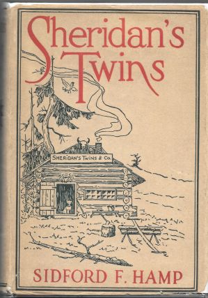 "SHERIDAN'S TWINS: A Story of Early Day in Colorado. Illustrated by. Sidford F. f""Hamp"