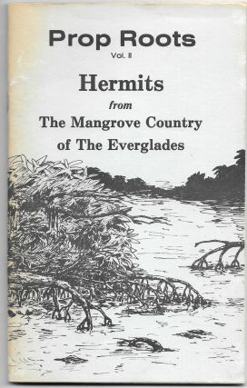 PROP ROOTS. Vol. II, Hermits from the Mangrove Country of the
