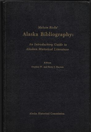 MELVIN RICKS' ALASKA BIBLIOGRAPHY: An Introductory Guide to Alaskan. Melvin Ricks, Stephen W.,...