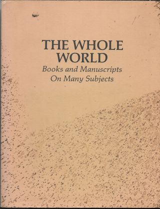 THE WHOLE WORLD, Books and Manuscripts on Many Subjects. John H. Jenkins