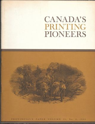 CANADA'S PRINTING PIONEERS. Volume 31, No. 2, 1966