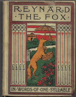 RARE ROMANCE OF REYNARD THE FOX, The Crafty Courtier in Words of One. Samuel Phillips Day