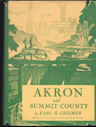 AKRON AND SUMMIT COUNTY. KARL H. GRISMER