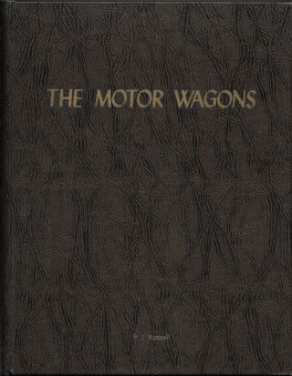 THE MOTOR WAGONS, The Origin and History of Long-Distance Truck Transportation. Peggy J. Prowell...