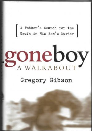 GONE BOY, A Walkabout. Gregory Gibson