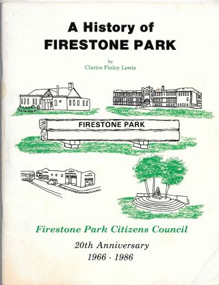 HISTORY OF FIRESTONE PARK. Clarice Finley Lewis