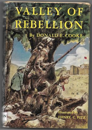 VALLEY OF REBELLION, A Story of America's First Armed Revolt Against. Donald E. Cooke