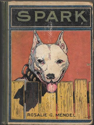 SPARK, The Story of A Bull Terrier and His Dog Friends