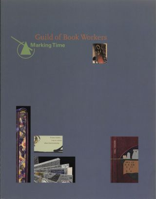 GUILD OF BOOK WORKERS, MARKING TIME. Julie Leonard, Sara T. Sauers