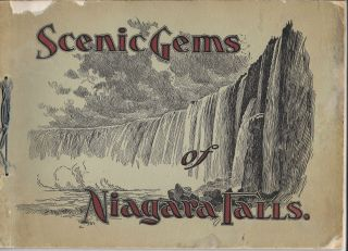 SCENIC GEMS OF NIAGARA FALLS, Containing Scenes of Rare Beauty of Summer and Winter