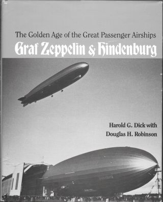 THE GOLDEN AGE OF THE GREAT PASSENGER AIRSHIPS GRAF ZEPPELIN & HINDENBURG