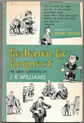 REDRAWN BY REQUEST, The Great Cartoons of J. R. Williams