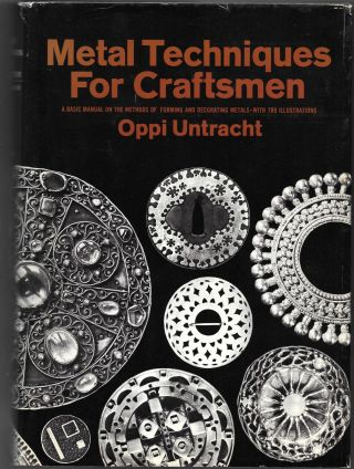 METAL TECHNIQUES FOR CRAFTSMEN, A Basic Manual for Craftsmen on the Methods of Forming and...
