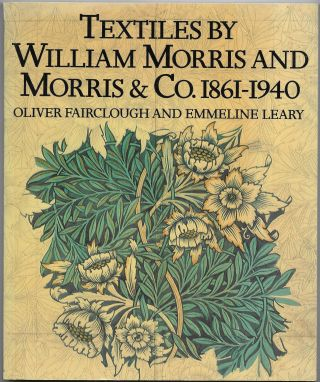 TEXTILES BY WILLIAM MORRIS AND MORRIS & CO. 1861-1940