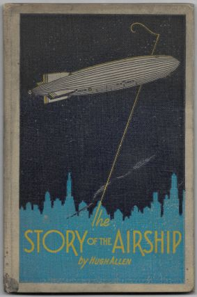 THE STORY OF THE AIRSHIP. Hugh Allen