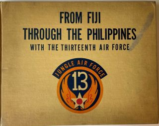 FROM FIJI THROUGH THE PHILIPPINES, With the Thirteenth Air Force