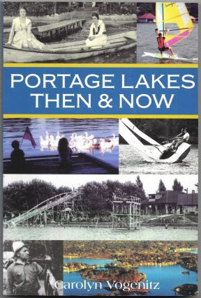 PORTAGE LAKES THEN AND NOW