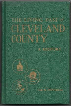 THE LIVING PAST OF CLEVELAND COUNTY,