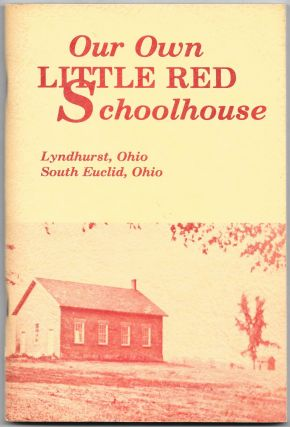 HISTORY OF OUR OWN LITTLE RED SCHOOL HOUSE LOCATED AT RICHMOND AND MAYFIELD ROADS, LYNDHURST,...