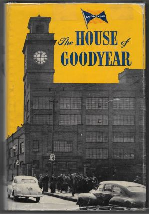 THE HOUSE OF GOODYEAR. Hugh Allen