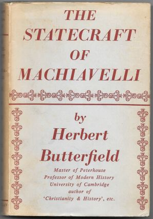 THE ATATECRAFT OF MACHIAVELLI. Herbert Butterfield